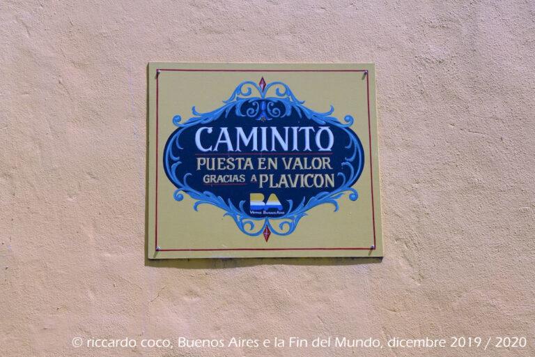 """Caminito (in spagnolo: """"sentiero"""", """"stradina"""") è una celebre via nel quartiere de La Boca, il quartiere di immigrati di origine soprattutto genovese."""